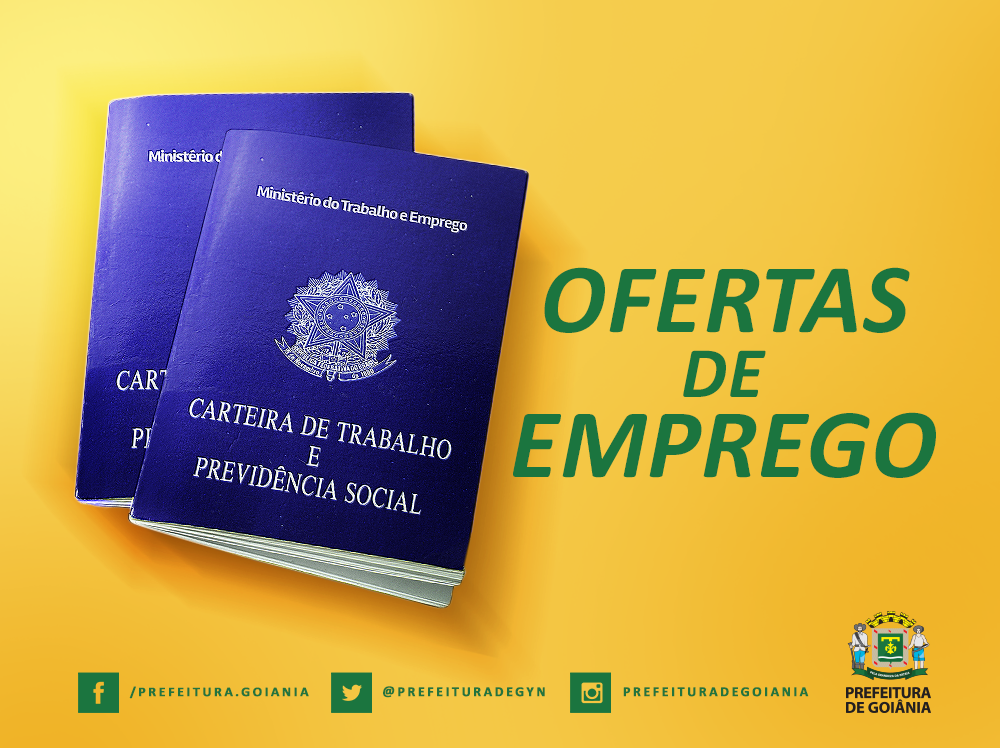 Portal Goiânia - Notícias - Prefeitura de Goiânia divulga 1.364 vagas de  emprego disponíveis na capital 89c57c837fd